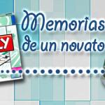 Memorias de un novato II