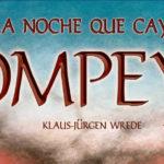 La noche que cayó Pompeya (Reseña)